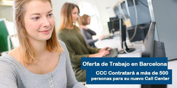 CCC creará más de 500 puestos de trabajo para su Call Center en Barcelona