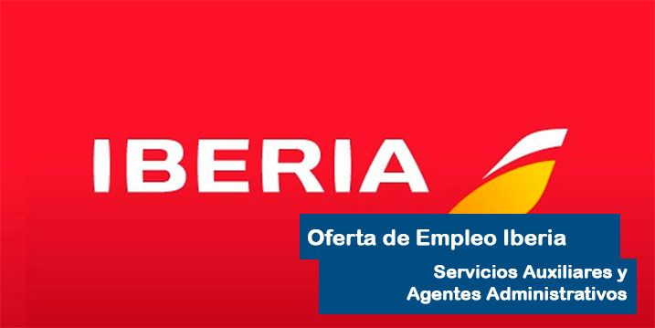 Oferta de empleo Iberia para Servicios Auxiliares y Agentes Administrativos