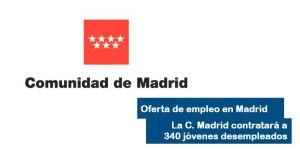 Oferta de empleo para desempleados en Madrid