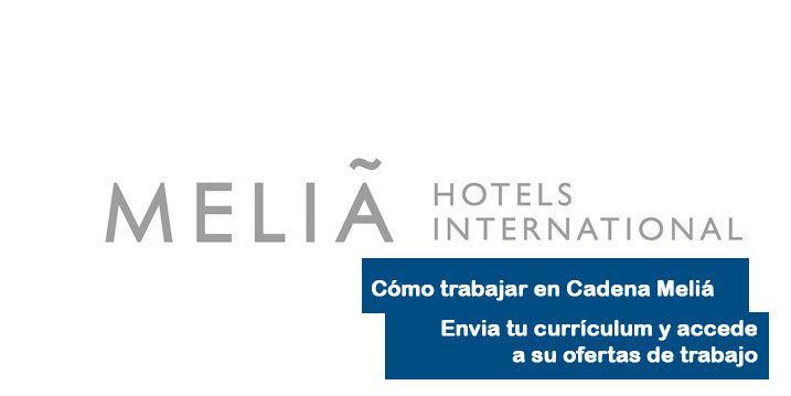 Cómo trabajar y enviar currículum a hoteles Melia
