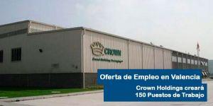 Crown Holdings creará 150 puestos de trabajo en Valencia