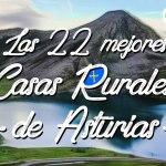 Las 22 Mejores Casas Rurales con encanto en Asturias