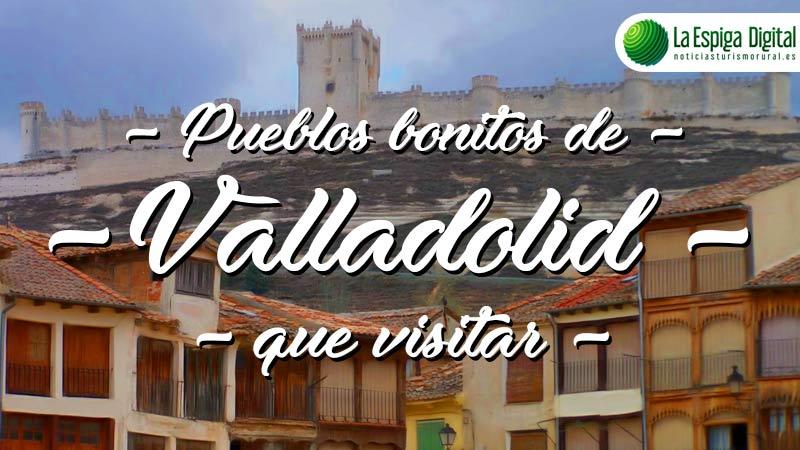 9 Pueblos Bonitos de Valladolid que visitar