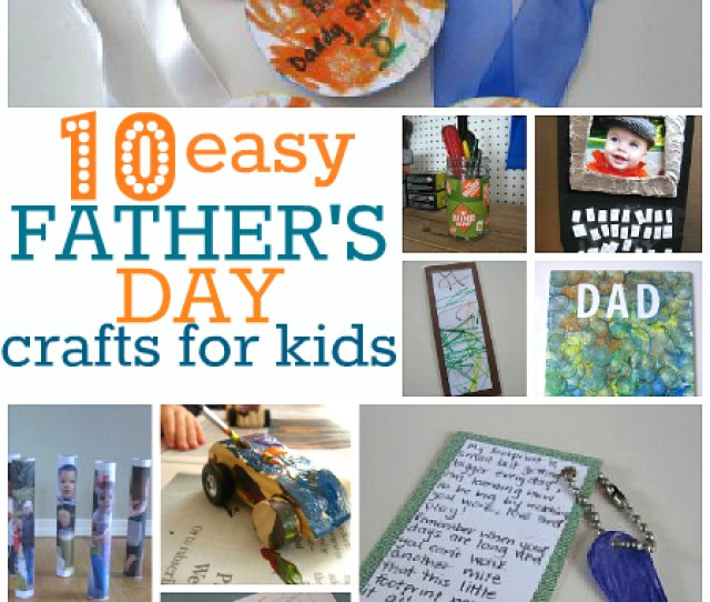 10 Easy Fathers Day Crafts
