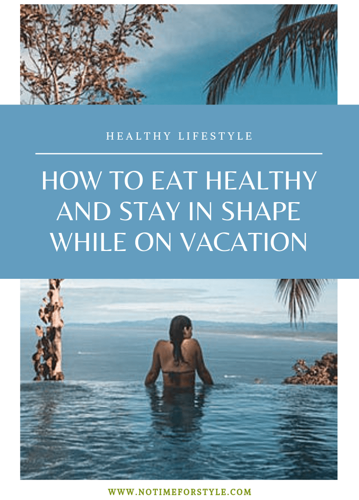 How to eat healthy and stay in shape while on vacation
