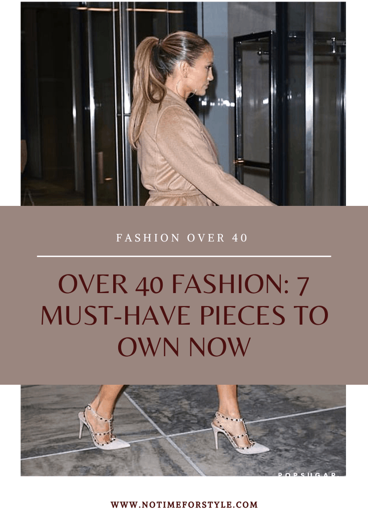 Over 40 Fashion: 7 Must-Haves to Own Now