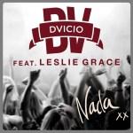 """Dvicio lanza una nueva versión de """"Nada"""" junto a la joven estrella Latina Leslie Grace"""