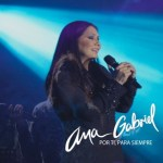 """Ana Gabriel a presentar en Puerto Rico su concierto """"Por Ti Para Siempre"""""""