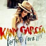 """Kany García regresa con """"Perfecto Para Mi"""" el primer sencillo de su nueva producción"""