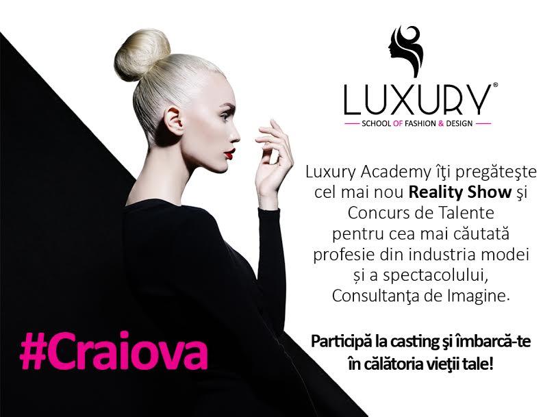 Casting pentru Luxury Academy în Craiova!