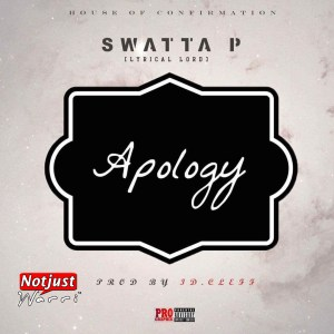 Music: Swatta P – Apology Prod By Id Cleff | @swattap
