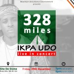 "Ikpa Udo Announces ""328 Miles"" [Live in Concert December 2017]"