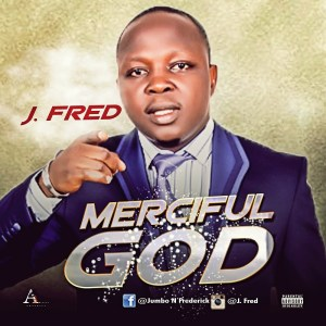 Music: J.Fred – Merciful God