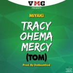 "Miyaki Drops New Single ""Tracy Ohema Mercy"" (TOM)(Prod by DatBeatGod)"