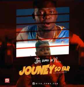 VIDEO: Iya Samu Son – Journey So Far (Dir by Toycam VFX & DSG)