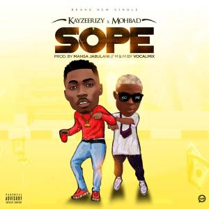 Kayzeerizy X MohBad – Sope (AUDIO + VIDEO)