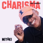 Audio/Video : MiYAKi -Charisma (DEEP MEMORIES RIDDIM) (Prod by GhMom mix by DJ Wayne)