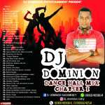 Mixtape : Dj Dominion – Dance Hall Mix Chapter 1