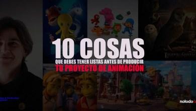 Photo of 10 cosas que debes tener listas antes de producir tu proyecto de animación