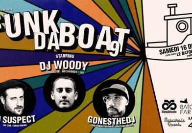 Gagnez 2×2 places pour la Soirée : FUNK DA BOAT #9 – Special Guest : Dj Woody au Batofar