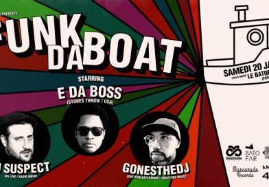 Gagnez 2×2 places pour la Soirée : FUNK DA BOAT #10 – Special Guest : E Da Boss (Stones Throw) au Batofar
