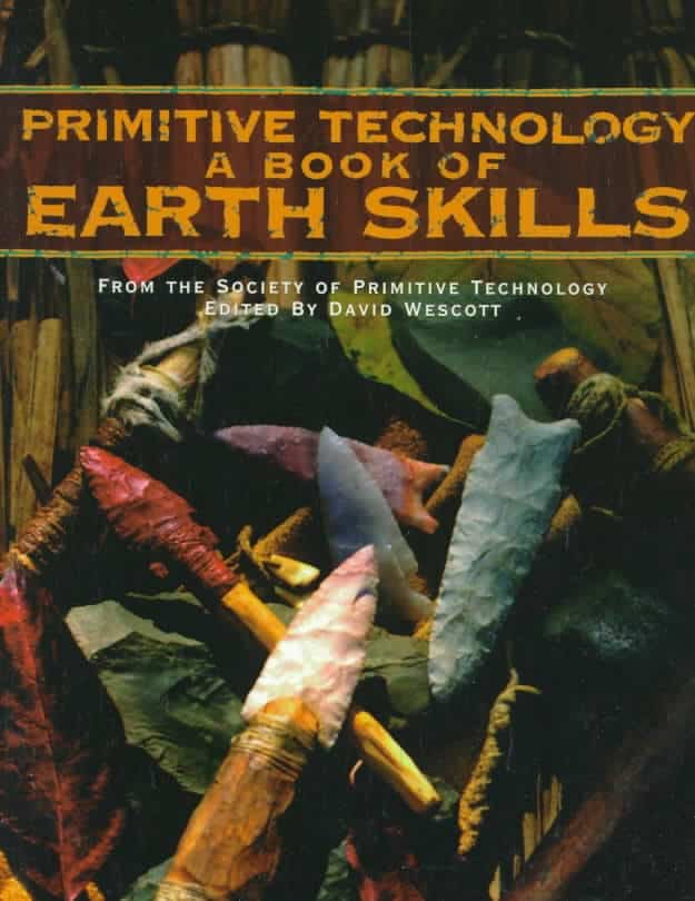 Primitive Technology - A Book of Earth Skills - No Trace Book recommendations