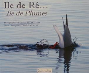 Ile de Ré, île de Plumes - François Blanchard - Avril 2012