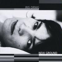 Iris Ornig: New Ground
