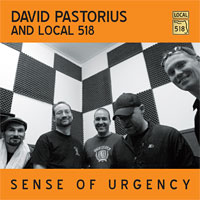 "Sneak Preview: David Pastorius and Local 518's ""Sense of Urgency"""