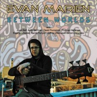 Evan Marien: Between Worlds