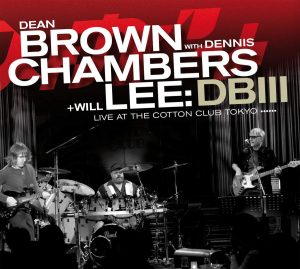 Dean Brown, Dennis Chambers & Will Lee: DB III