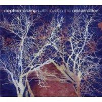 Stephan Crump with the Rosetta Trio: Reclamation