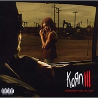 Korn III – Remember Who You Are