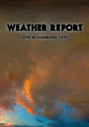 Weather Report: Live in Hamburg 1971 DVD Released