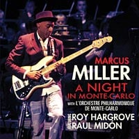 """Marcus Miller """"A Night in Monte-Carlo"""" Contest: Enter to win CDs, DR Strings, No Treble T-shirts and Back Stage Passes"""