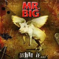 """Mr. Big Releases """"What If"""" in North America, Featuring Original Line Up"""