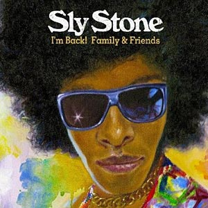 "Sly Stone Releases ""I'm Back! Family & Friends"", with Some Help from Bootsy Collins"