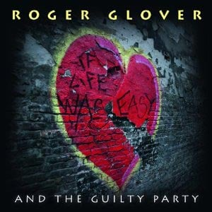 "Roger Glover Releases ""If Life Was Easy"""