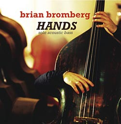 """Brian Bromberg's """"Hands"""" Now Available in U.S."""