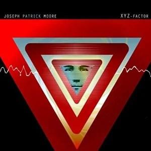 """Joseph Patrick Moore Releases """"XYZ Factor"""""""