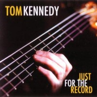 Tom Kennedy: Just for the Record