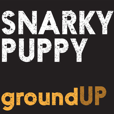 """Snarky Puppy Releases """"groundUP"""""""