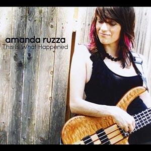 """Amanda Ruzza Releases Debut Album, """"This Is What Happened"""""""