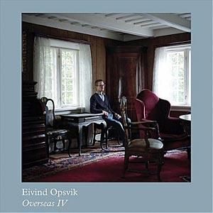 """Eivind Opsvik Releases """"Overseas IV"""""""