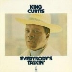 King Curtis: Everybody's Talkin'