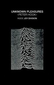 Peter Hook - Unknown Pleasures: Inside Joy Division