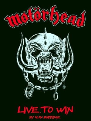 Motorhead: Live To Win – The Definitive Biography