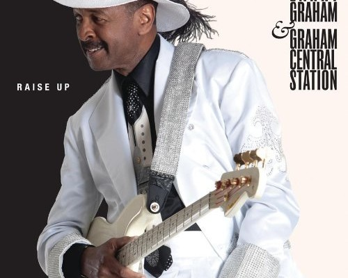 "Larry Graham and Graham Central Station Release ""Raise Up"""