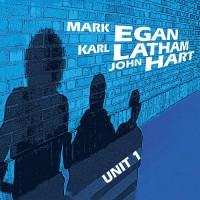 Mark Egan, Karl Latham, John Hart: Unit 1