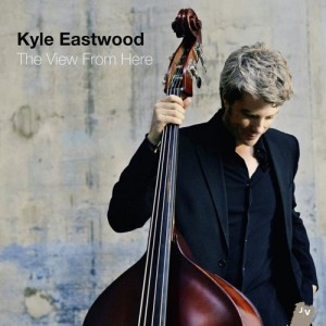 Kyle Eastwood: The View From Here